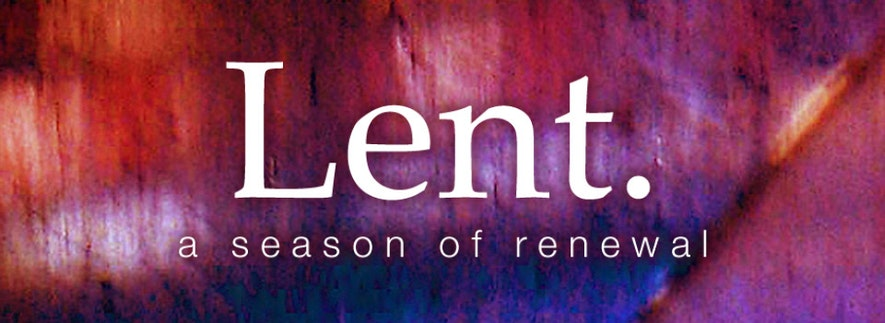 9b lent a time for renewal